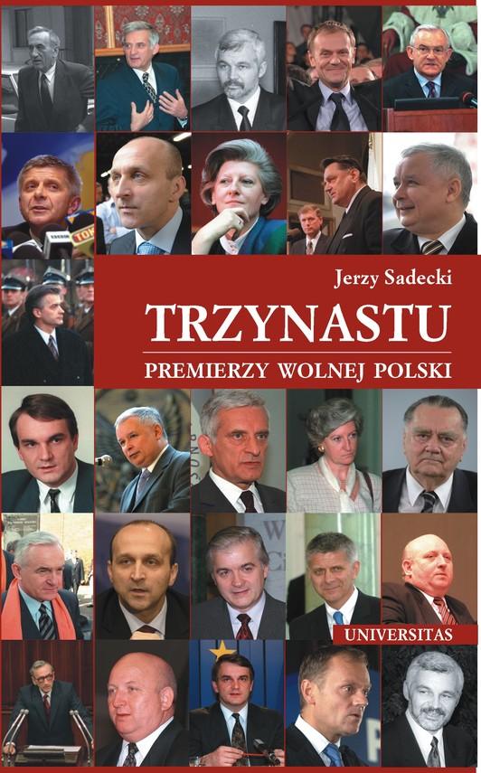 okładka Trzynastu. Premierzy wolnej Polskiebook | epub, mobi | Jerzy Sadecki