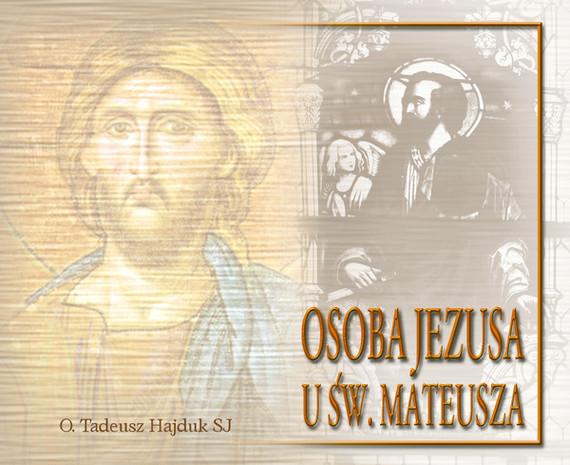 okładka Osoba Jezusa u św. Mateusza, Audiobook | Tadeusz Hajduk SJ