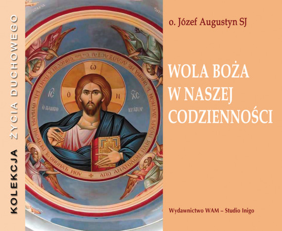 okładka Wola Boża w naszej codziennościaudiobook | MP3 | Józef Augustyn SJ