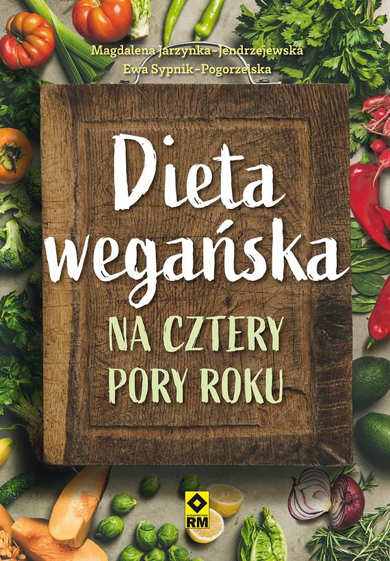 okładka Dieta wegańska na cztery pory rokuebook | epub, mobi | Magdalena Jarzynka-Jendrzejewska, Ewa Sypnik-Pogorzelska