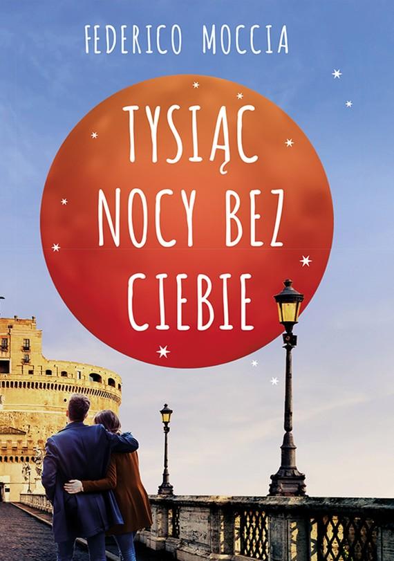 okładka Tysiąc nocy bez ciebieebook | epub, mobi | Federico Moccia