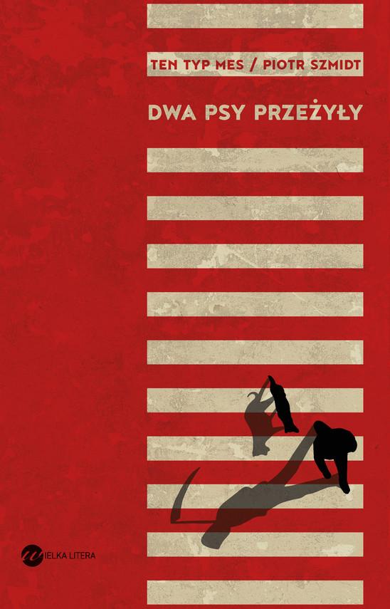 okładka Dwa psy przeżyły, Ebook | Szmidt Piotr