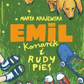 okładka Emil, kanarek i rudy pies, Audiobook   Marta Krajewska