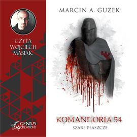 okładka Szare Płaszcze: Komandoria 54, Audiobook | A. Guzek Marcin