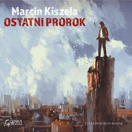 okładka Ostatni Prorokaudiobook   MP3   Marcin Kiszela