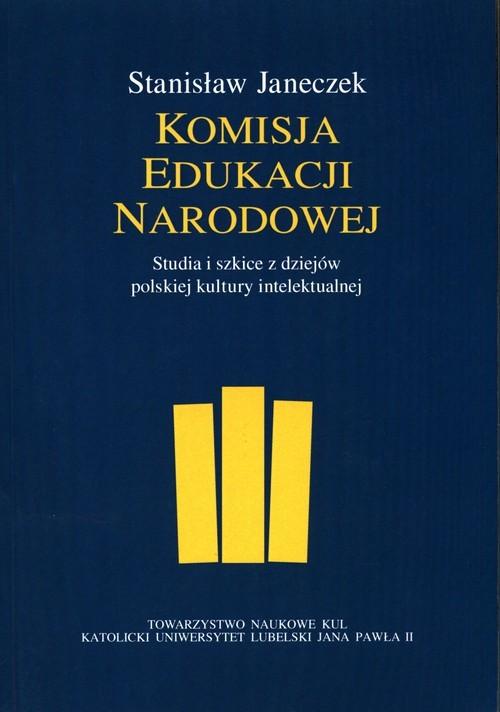 okładka Komisja Edukacji Narodowej Studia i szkice z dziejów polskiej kultury intelektualnej, Książka | Janeczek Stanisław
