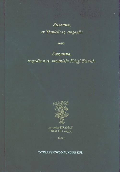 okładka Susanna, ex Danielis 13. tragoedia. Zuzanna, tragedia z 13 rozdziału Księgi Daniela, Książka  