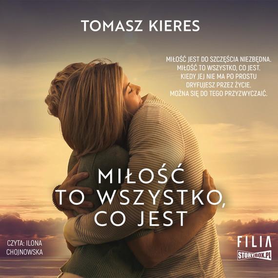 okładka Miłość to wszystko, co jest, Audiobook | Tomasz Kieres