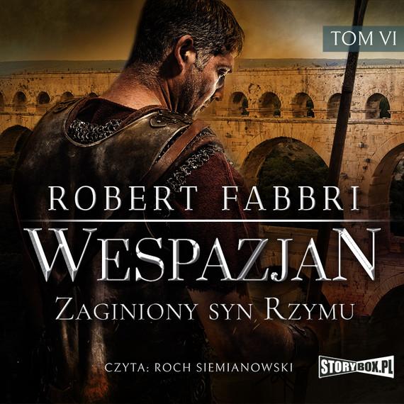 okładka Wespazjan. Tom VI. Zaginiony syn Rzymu, Audiobook | Robert Fabbri