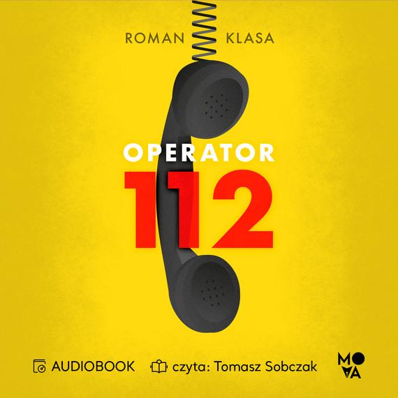 okładka Operator 112. Relacja z centrum ratowania życiaaudiobook | MP3 | Roman  Klasa