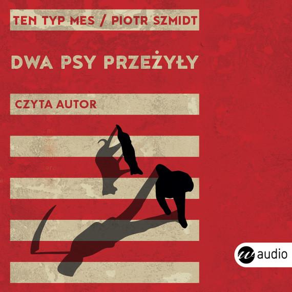 okładka Dwa psy przeżyły, Audiobook | Piotr Szmidt