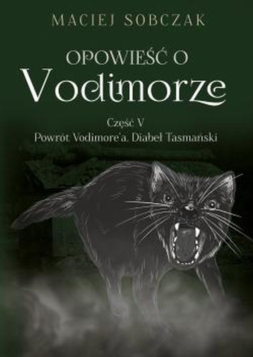 okładka Opowieść o Vodimorze Część V Powrót Vodimore'a Diabeł Tasmański, Książka | Sobczak Maciej