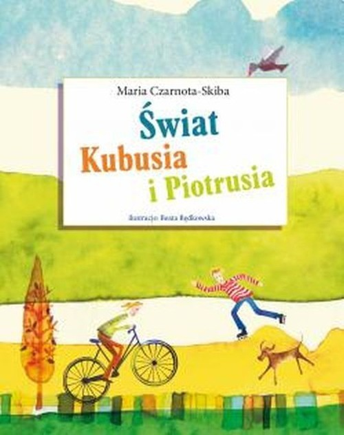 okładka Świat Kubusia i Piotrusia, Książka | Czarnota-Skiba Maria