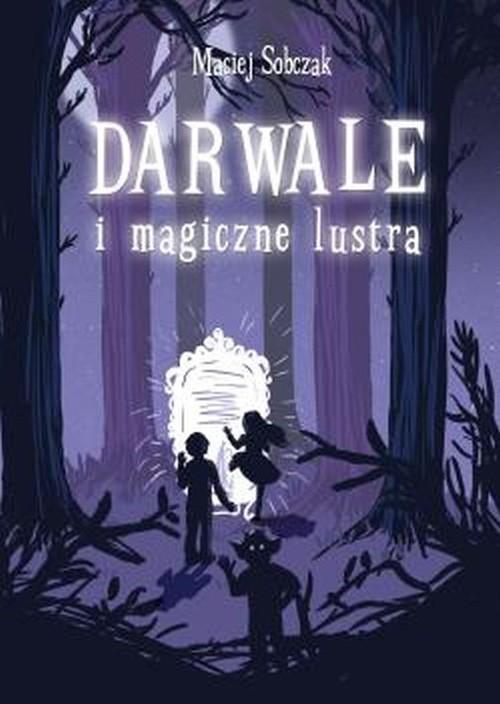 okładka Darwale i magiczne lustraksiążka      Sobczak Maciej