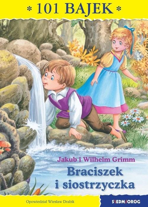 okładka Braciszek i siostrzyczka 101 bajek, Książka | Jakub Grimm, Wilhelm Grimm