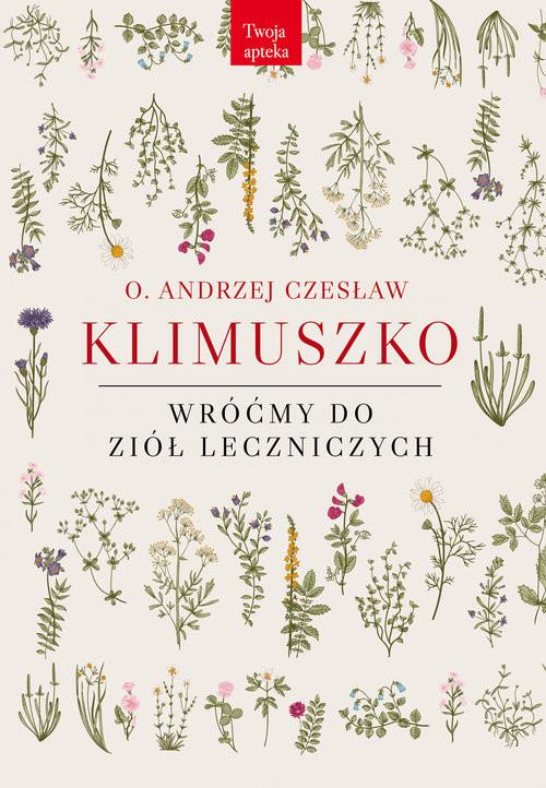 okładka Wróćmy do ziół leczniczych, Książka | Andrzej Czesław Klimuszko o.