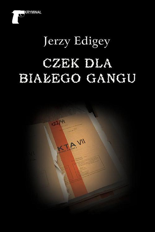 okładka Czek dla białego gangu, Książka | Edigey Jerzy