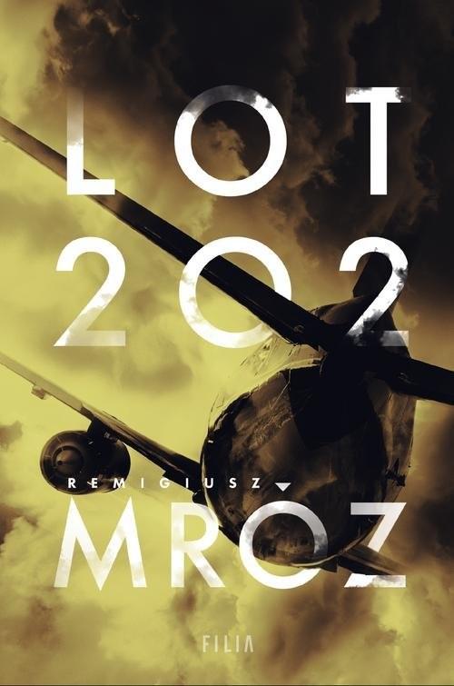 okładka Lot 202książka |  | Remigiusz Mróz