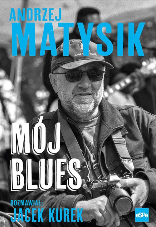 okładka Mój blues, Książka | Andrzej Matysik