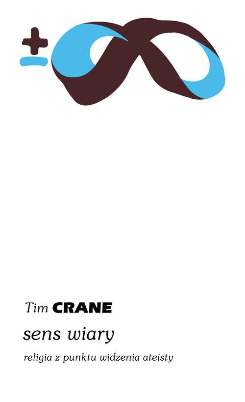 okładka Sens wiary Religia z punktu widzenia ateisty, Książka | Crane Tim