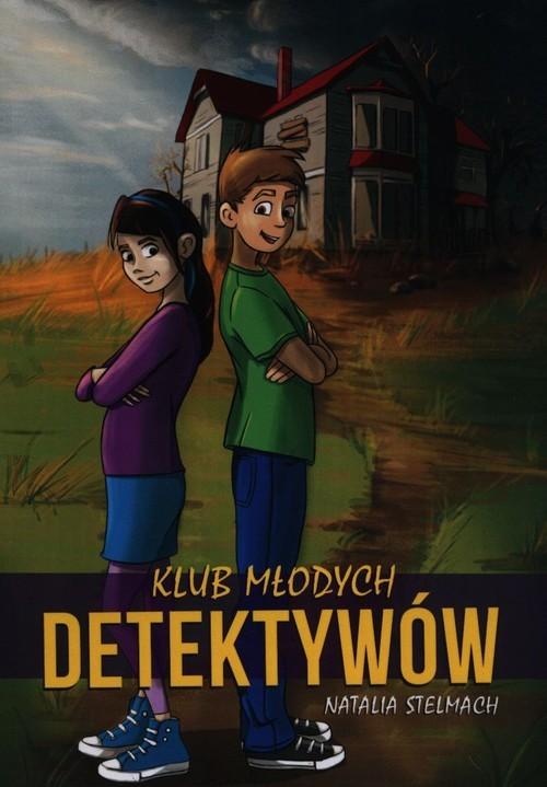 okładka Klub Młodych Detektywów, Książka   Stelmach Natalia
