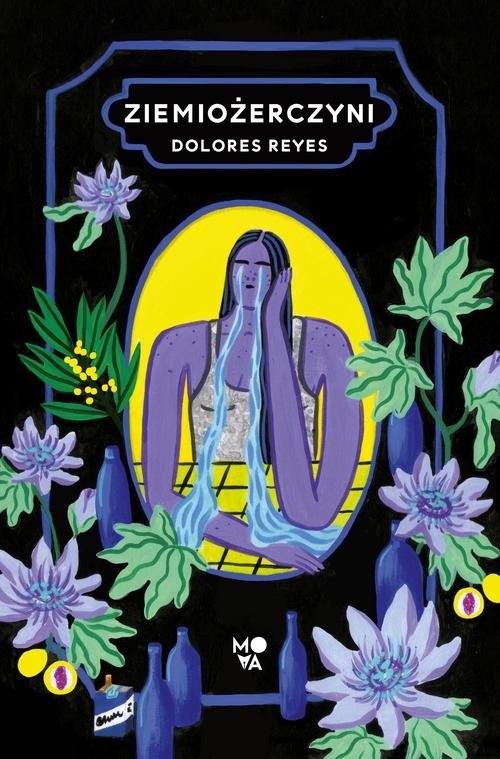 okładka Ziemiożerczyni, Książka   Reyes Dolores