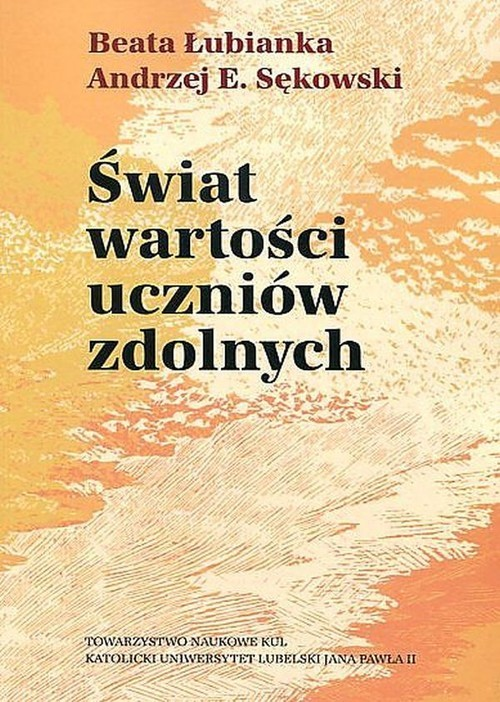 okładka Świat wartości uczniów zdolnych, Książka | Beata Łubianka, Andrzej E. Sękowski