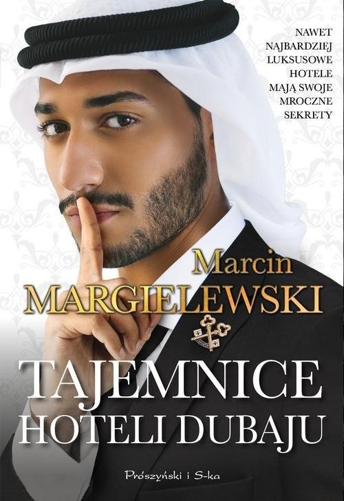 okładka Tajemnice hoteli Dubaju, Książka   Marcin Margielewski