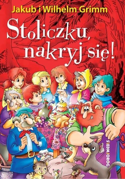 okładka Stoliczku nakryj się!, Książka | i Wilhelm Grimm Jakub