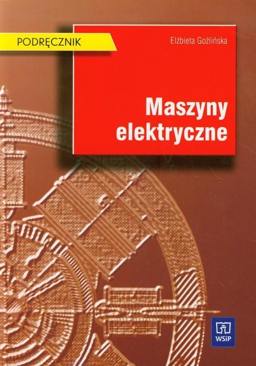 okładka Maszyny elektryczne Podręcznik, Książka   Goźlińska Elżbieta