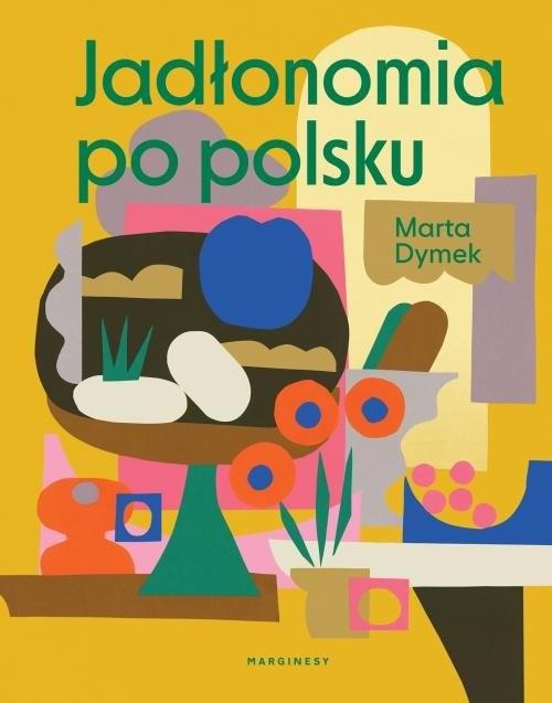 okładka Jadłonomia po polsku, Książka | Dymek Marta
