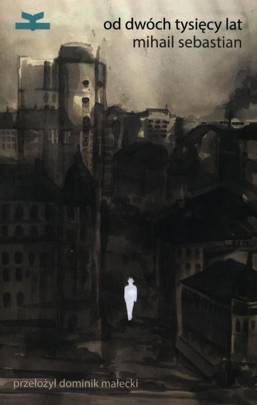 okładka Od dwóch tysięcy lat, Książka | Mihail Sebastian