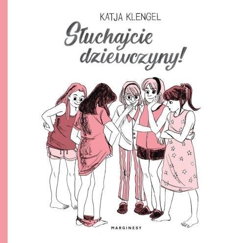 okładka Słuchajcie dziewczyny!, Książka   Klengel Katja