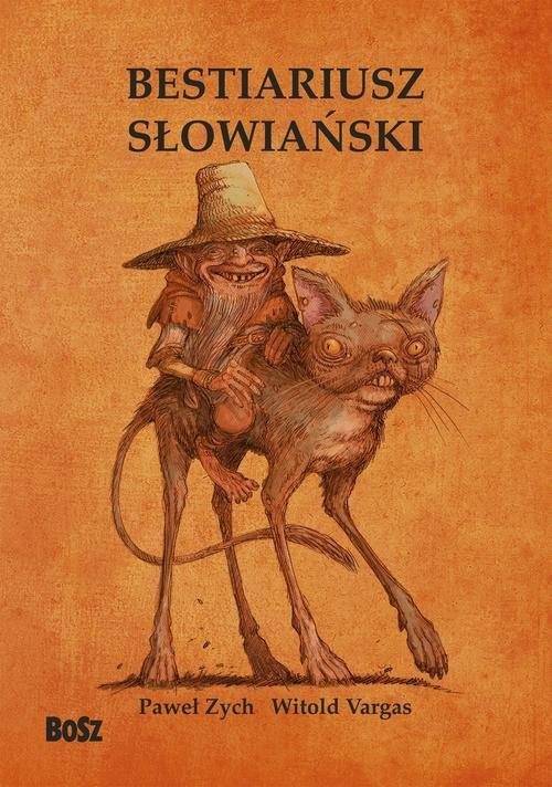 okładka Bestiariusz słowiański Rzecz o skrzatach wodnikach i rusałkach, Książka | Paweł Zych, Witold Vargas