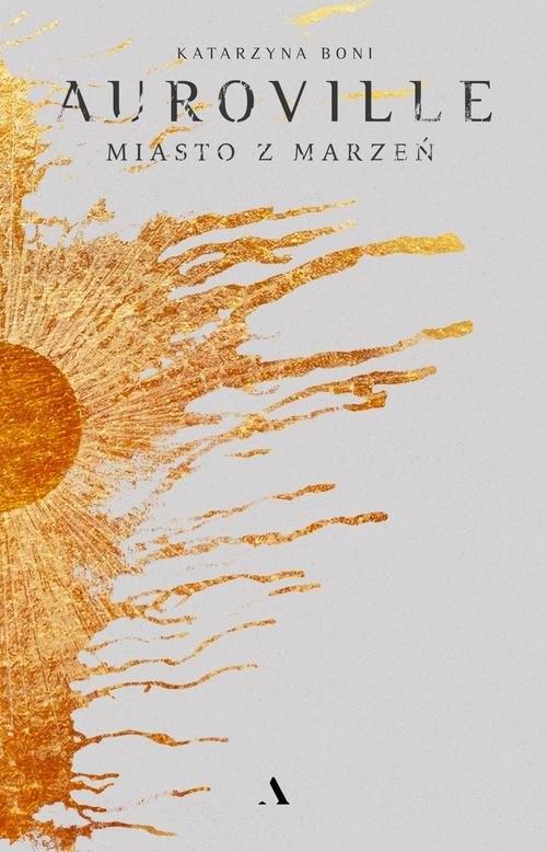 okładka Auroville. Miasto z marzeń, Książka | Boni Katarzyna