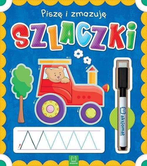 okładka Piszę i zmazuję Szlaczki, Książka   Opracowanie zbiorowe