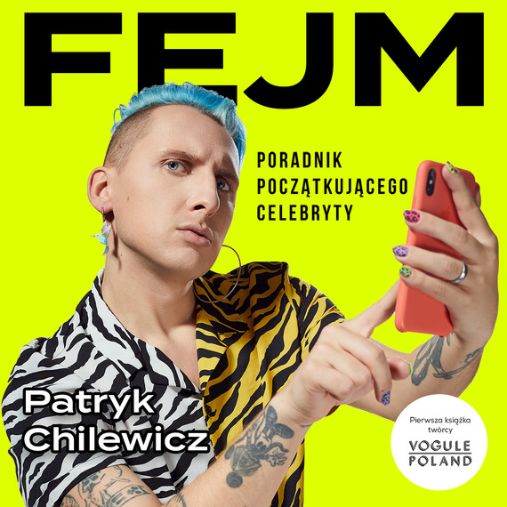okładka Fejm. Poradnik początkującego celebrytyaudiobook | MP3 | Patryk Chilewicz