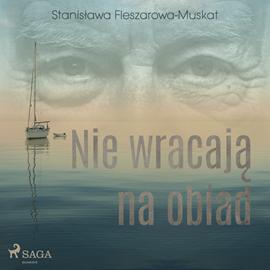 okładka Nie wracają na obiadaudiobook   MP3   Fleszarowa-Muskat Stanisława
