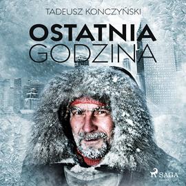 okładka Ostatnia godzina, Audiobook | Konczyński Tadeusz