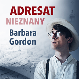 okładka Adresat nieznany, Audiobook | Gordon Barbara
