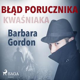 okładka Błąd porucznika Kwaśniaka, Audiobook | Gordon Barbara