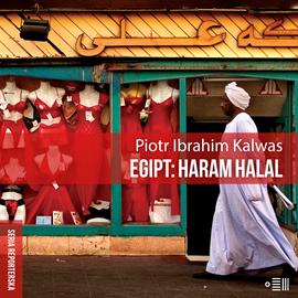 okładka Egipt: haram halal, Audiobook | Ibrahim Kalwas Piotr