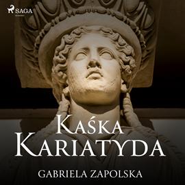 okładka Kaśka Kariatyda, Audiobook   Gabriela Zapolska