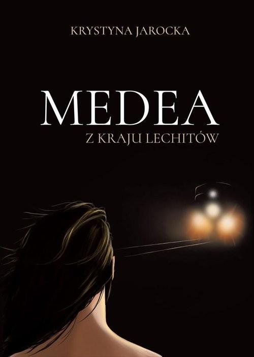 okładka Medea z kraju Lechitów, Książka | Jarocka Krystyna
