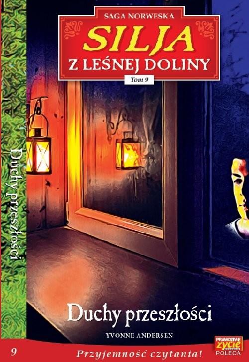 okładka Silja z Leśnej Doliny 9 Duchy przeszłości, Książka | Yvonne Andersen