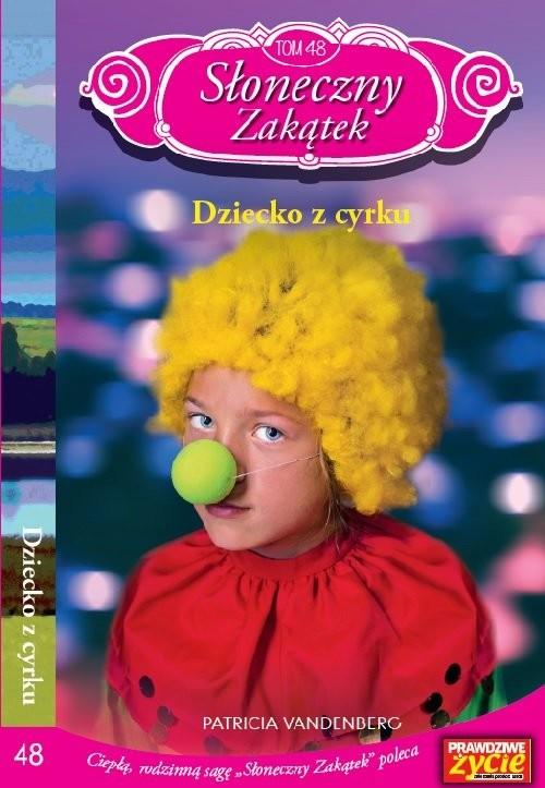 okładka Słoneczny Zakątek Tom 48 Dziecko z cyrku, Książka | Patricia Vandenberg