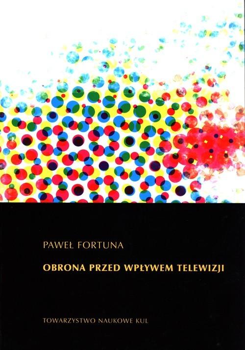 okładka Obrona przed wpływem telewizji, Książka | Paweł  Fortuna