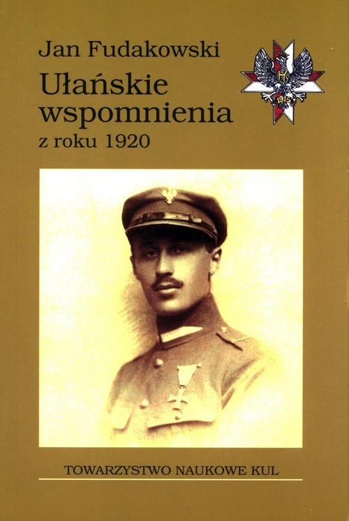 okładka Ułańskie wspomnienia z roku 1920, Książka | Fudakowski Jan