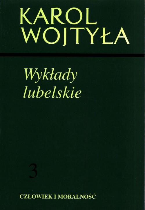 okładka Wykłady lubelskie Człowiek i moralność 3, Książka | Wojtyła Karol