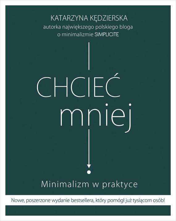 okładka Chcieć mniej. Minimalizm w praktyce (wydanie 2020)ebook | epub, mobi | Katarzyna Kędzierska
